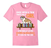 There Was A Girl Loved Book And Bulldogs Tshirt Gifts Light Pink