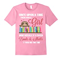 Once Upon A Time A Girl Who Really Loved Books Sloth T Shirt Light Pink