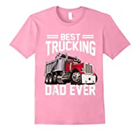 Best Trucking Dad Ever Father's Day Gift Shirts Light Pink