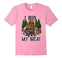 Rub My Meat Camping Bbq Bear Shirts Light Pink