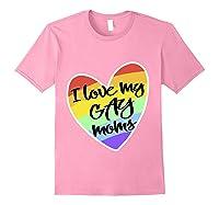 Love My Gay Moms Lgbt Pride Gift Gay Lesbian March Shirts Light Pink