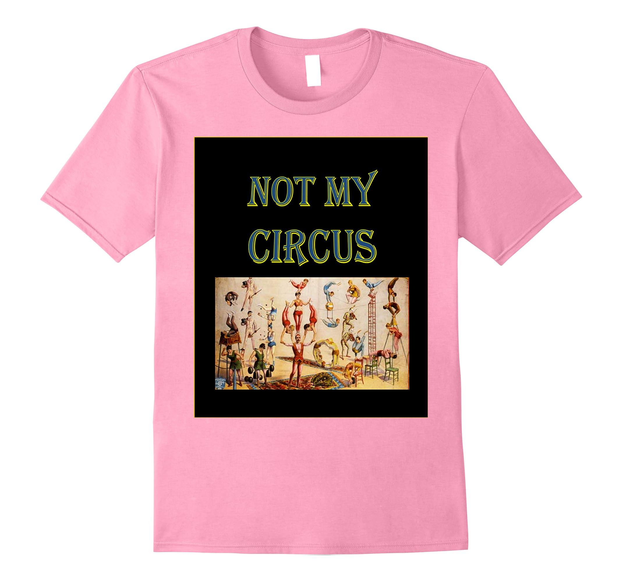 Not My Circus - Not My Monkeys T-Shirt, serenity shirt-RT