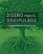 Diseño para el discipulado: Fundamentos para la fe cristiana (La serie completa: DPD) (Spanish Edition)