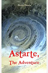Astarte, The Adventure (Naked Beyond Time & Space Book 4) Kindle Edition