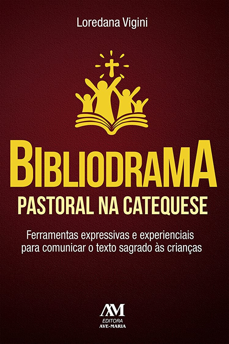ホイール器官訪問Bibliodrama pastoral na catequese: Ferramentas expressivas e experienciais para comunicar o texto sagrado às crian?as (Portuguese Edition)