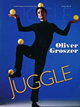 Juggle: Interview with Viktor Kee of Cirque Du Soleil; Anthony Gatto Gold Clown; Jongleur Oliver Groszer; Mills Mess; 3 Count Workship Part 3 Skill of Passing with Hurries