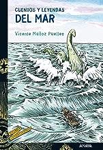 Cuentos y leyendas del Mar (Literatura Juvenil (A Partir De 12 Años) - Cuentos Y Leyendas) (Spanish Edition)