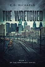 The Wretched: (Book 1 of The Wretched Series)
