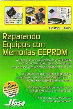 Reparando equipos con memorias Eeprom/ Repairing Equipment with Eempron Memories (Spanish Edition)