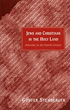 Jews and Christians in the Holy Land: Palestine in the Fourth Century