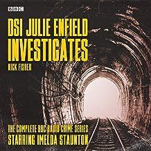 DSI Julie Enfield Investigates: The Complete BBC Radio Crime Series