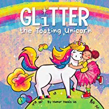 Glitter the Tooting Unicorn: A Magical Story About a Unicorn Who Toots (Farting Adventures, Book 13)