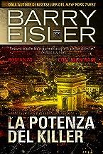 La Potenza del Killer: Romanzo con John Rain (Assassino John Rain Vol. 6) (Italian Edition)