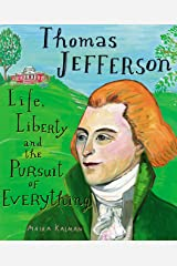 Thomas Jefferson: Life, Liberty and the Pursuit of Everything Kindle Edition