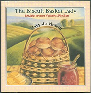 The biscuit basket lady: Recipes from a Vermont kitchen