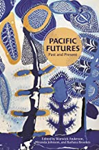 Pacific Futures: Past and Present (English Edition)