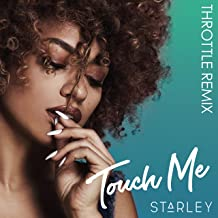 touch me starley