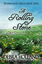 A Rolling Stone: Book Three in the Irish Sisters Trilogy