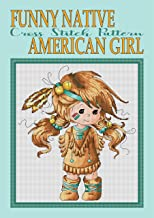 Funny Native American Girl Cross Stitch Pattern Project: New Unique Needlework Design (Counted Cross Stitch Pattern Book 6)