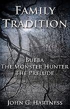 Family Tradition - A Bubba the Monster Hunter Prequel
