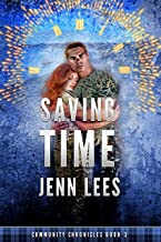 Saving Time: A Scottish Time Travel Romance Of A Different Kind (Community Chronicles Book 3)