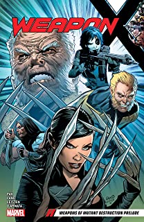 Weapon X Vol. 1: Weapons of Mutant Destruction Prelude (Weapon X (2017-2018))