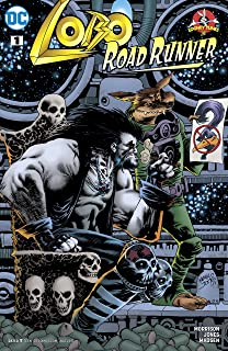 Lobo/Road Runner Special (2017) #1 (DC Meets Looney Tunes (2017-2018))