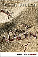 Projekt Aladin: Thriller (Allgemeine Reihe. Bastei Lübbe Taschenbücher) (German Edition) Kindle Edition