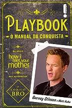 Playbook. O Manual da Conquista: (Da série How i met your mother)