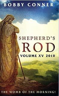 The Womb of the Morning: God's New Day (Shepherd's Rod Volume XV 2010)