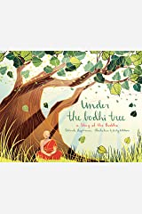 Under the Bodhi Tree: A Story of the Buddha Kindle Edition