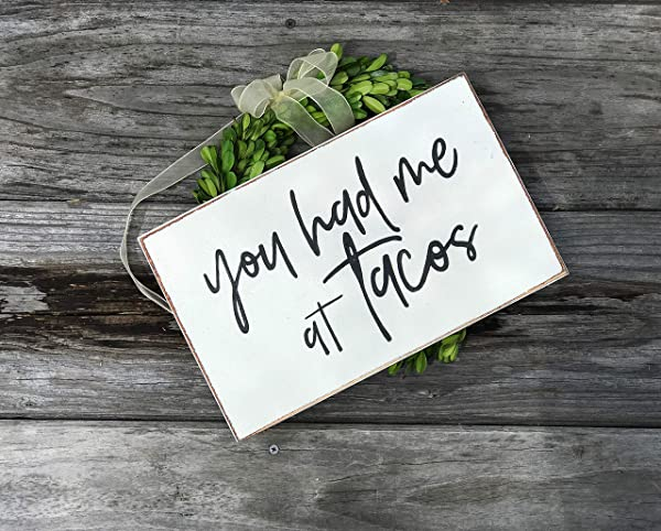 MosesMat41 Tacos Sign You Had Me At Tacos Rustic Wood Sign Taco Kitchen Decor Hand Painted Wooden Sign Tacos Lover Gift