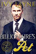The Billionaire's Pet (Scandals of the Bad Boy Billionaires Book 3)