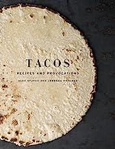 Tacos: Recipes and Provocations: A Cookbook PDF