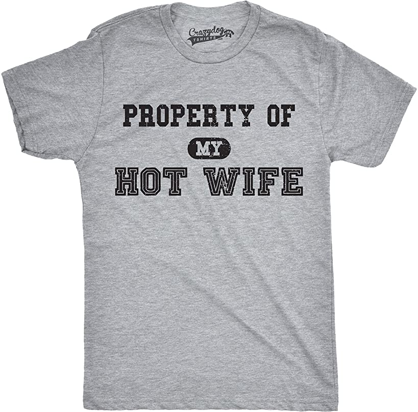Mens Property of My Hot Wife Funny Wedding Valentines Day Anniversary T Shirt