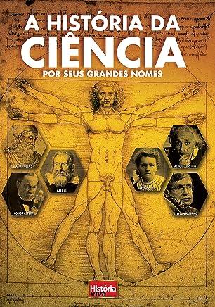 A História da Ciência por Seus Grandes Nomes