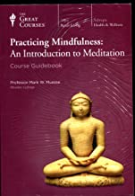 Practicing Mindfulness: An Introduction to Meditation (Great Courses)
