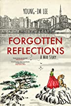 Forgotten Reflections: A War Story
