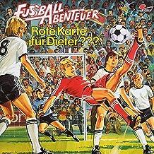 Rote Karte für Dieter???: Fußball Abenteuer 3