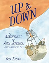 Up & Down: The Adventures of John Jeffries, First American to Fly (English Edition)