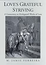 Love's Grateful Striving: A Commentary on Kierkegaard's Works of Love