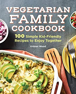 Sponsored Ad - The Vegetarian Family Cookbook: 100 Simple Kid-Friendly Recipes to Enjoy Together