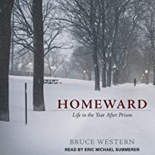 Homeward: Life in the Year After Prison