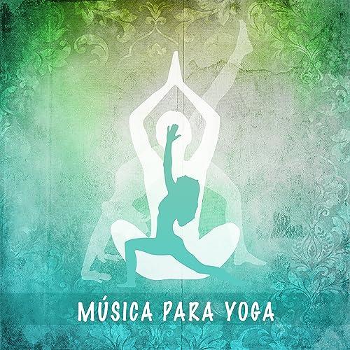 Música para Yoga - Sonidos para Relajación, Meditación, A ...