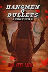 Hangmen and Bullets: Dead Guns Press Presents An Anthology of Western Noir Kindle Edition