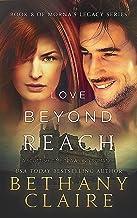 Love Beyond Reach (A Scottish, Time Travel Romance): Book 8 (Morna's Legacy Series)