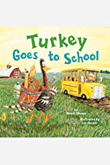 Turkey Goes to School (Turkey Trouble Book 5) Kindle Edition