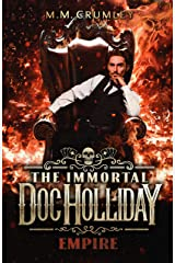 The Immortal Doc Holliday: Empire: (The Immortal Doc Holliday Series Book 6) Kindle Edition
