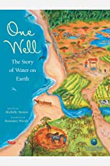 One Well: The Story of Water on Earth (CitizenKid) Kindle Edition