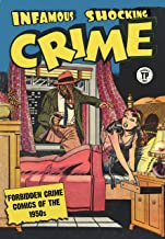 Infamous Shocking Crime: Forbidden Crime Comics of the 1950s